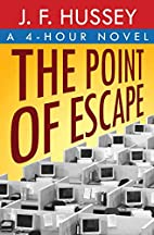The Point of Escape: A 4-Hour Novel by J. F.…