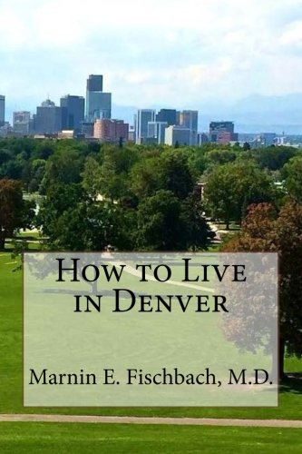 how-to-live-in-denver-how-to-live-incity-volume-1