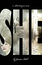 SHE: a short story in verse by Jessica Bell