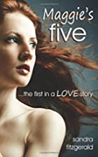 Maggie's Five: A Love Stroy ('Five' Series)…