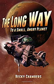 The Long Way to a Small, Angry Planet by…