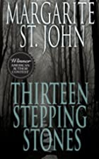 Thirteen Stepping Stones by Margarite…
