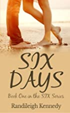 Six Days: Book One in the SIX Series (Volume…