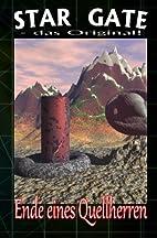 SG 006: Ende eines Quellherren (STAR GATE -…