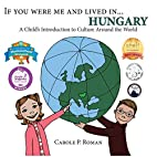 If You Were Me and Lived in... Hungary: A…