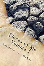 Pieces of Me, Volume I: A Poetic Reflection…