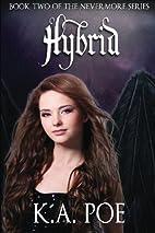 Hybrid (Nevermore, Book 2) by K.A. Poe