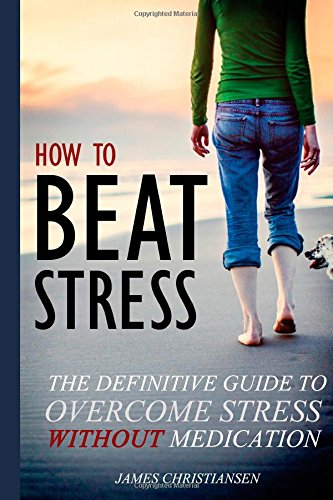 how-to-beat-stress-relaxation-and-stress-reduction-without-medication