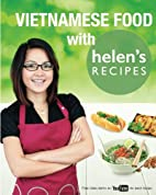 Vietnamese Food with Helen's Recipes by…