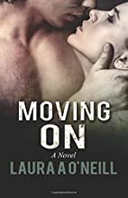 Moving on by Laura A O'Neill