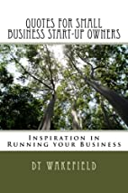 Quotes for Small Business Start-Up Owners:…