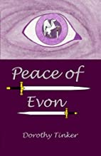 Peace of Evon (Volume 1) by Dorothy Tinker