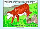 Where are you going Deidra? by Violet's…