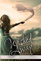 Wished Away: A Broken Fairy Tale by S. P.…