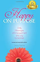 Happy on Purpose: Daily Messages of…