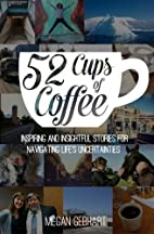 52 Cups of Coffee: Inspiring and insightful…