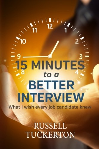 what-i-wish-every-job-candidate-knew-15-minutes-to-a-better-interview