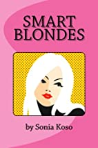 Smart Blondes by Sonia Koso