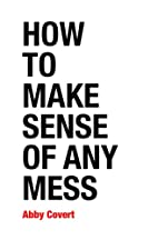 How to Make Sense of Any Mess: Information…