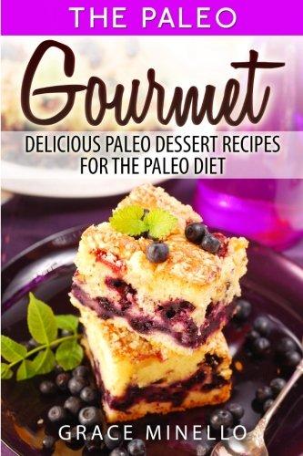 paleo-gourmet-delicious-paleo-dessert-recipes-for-the-paleo-diet
