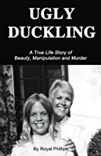 Ugly Duckling: A True Life Story of Beauty,…