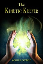 The Kinetic Keeper by Angel Stage