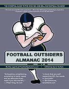 Football Outsiders Almanac 2014: The…