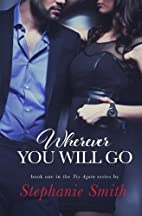 Wherever You Will Go (Try Again, #1) by…