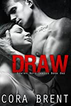 Draw (Gentry Boys #1) by Cora Brent