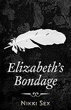 Elizabeth's Bondage by Nikki Sex