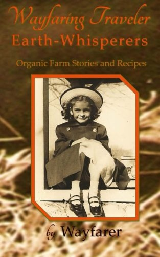 wayfaring-traveler-earth-whisperers-organic-farm-stories-and-recipes-volume-3