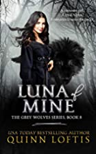 Luna of Mine (The Gray Wolves Series)…