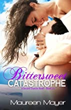 Bittersweet Catastrophe (Second Chances…