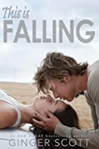 This is Falling (Falling, #1) by Ginger…