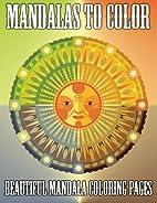 Mandalas To Color: Beautiful Mandala…