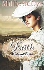 Faith (Westward Brides) (Volume 1) by Millie…