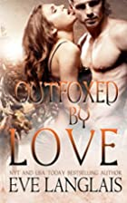 Outfoxed by Love (Kodiak Point, #2) by Eve…