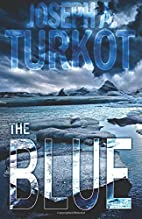 The Blue (A Post-Apocalyptic Story) (The…