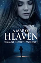 A Map of Heaven by Suzanne Elizabeth…