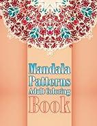Mandala Patterns Adult Coloring Book (Sacred…