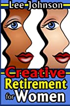 Creative Retirement for Women: A solution…