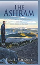 The Ashram: A True Story of Enlightenment…