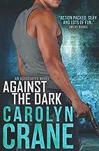 Against the Dark (Undercover Associates Book…