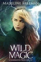 Wild Magic by Madeline Freeman