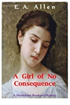 A Girl of No Consequence: A Record of Sad…