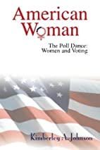 American Woman: The Poll Dance: Women and…