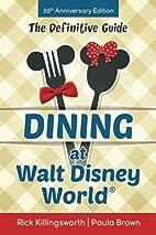 Dining at Walt Disney World: The Definitive…