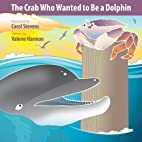 The Crab Who Wanted to Be a Dolphin: A…