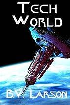 Tech World by B. V. Larson