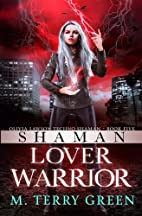 Shaman, Lover, Warrior (Olivia Lawson,…